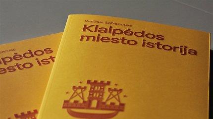 Pristatoma Klaipėdos knygos rinkimuose dalyvaujanti naujausia studija apie uostamiesčio istoriją