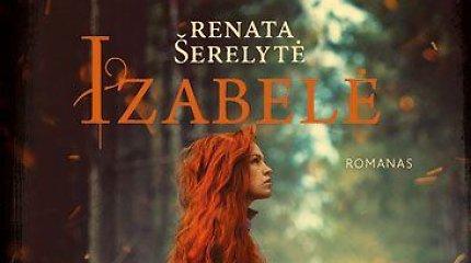 """15min konkursas: laimėkite Renatos Šerelytės knygą """"Izabelė"""""""