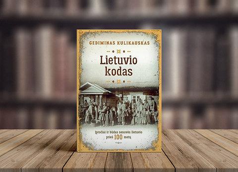 """""""Lietuvio kodas: įpročiai ir būdas senovės lietuvio prieš 100 metų"""""""