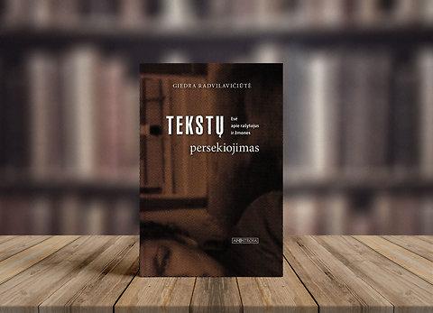 """""""Tekstų persekiojimas. Esė apie rašytojus ir žmones"""""""