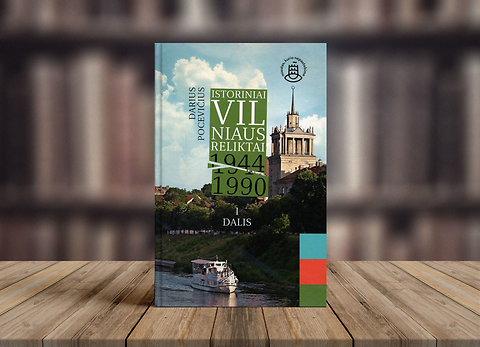 """""""Istoriniai Vilniaus reliktai 1944–1990"""""""