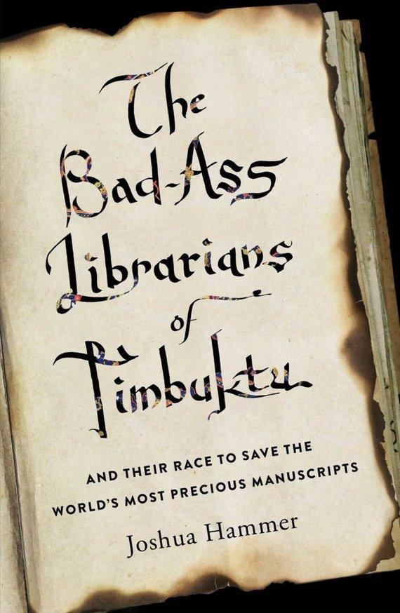 """""""TheBad-Ass Librarians of Timbuktu"""""""