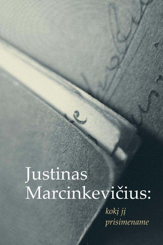 """J.Marcinkevičius """"Kokį jį prisimename"""""""