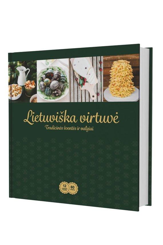 """Leidyklos nuotr./Knyga """"Lietuviška virtuvė. Tradicinės šventės ir valgiai"""""""