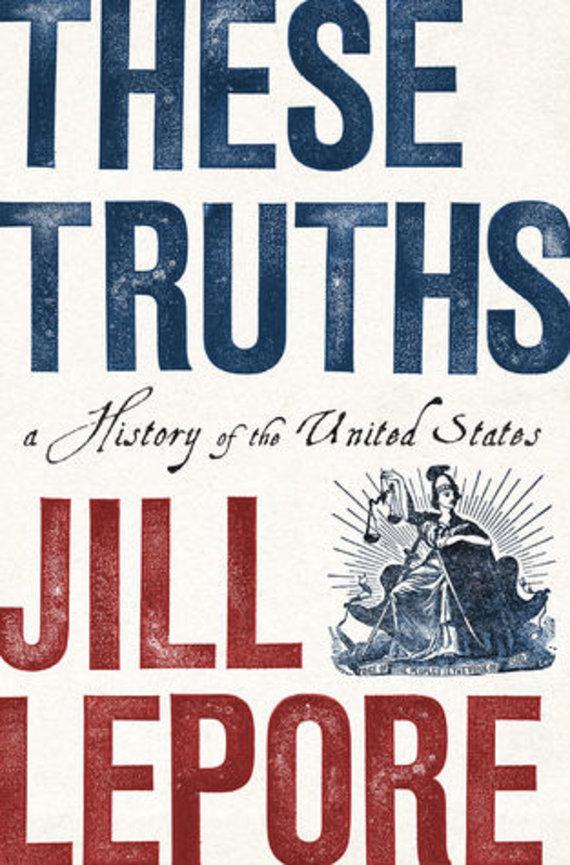 """Knygos viršelis/Knyga """"These Truths"""""""