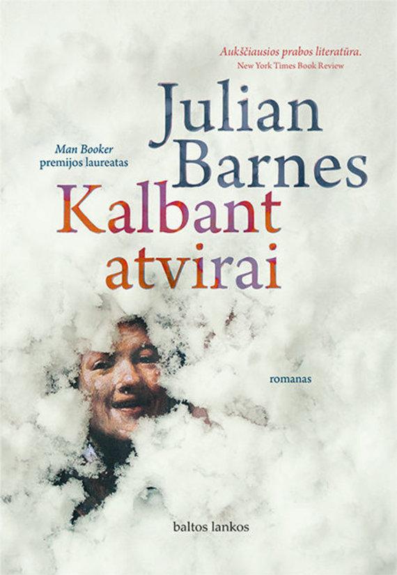 "Knygos viršelis/Julian Barnes ""Kalbant atvirai"""