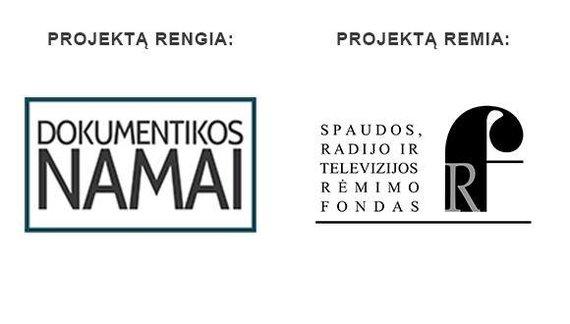 """15min.lt nuotr. /Projektą """"Laisvės kovų anatomija"""" rengia VšĮ """"Dokumentikos namai"""", projektą remia Spaudos radijo ir televizijos rėmimo fondas"""