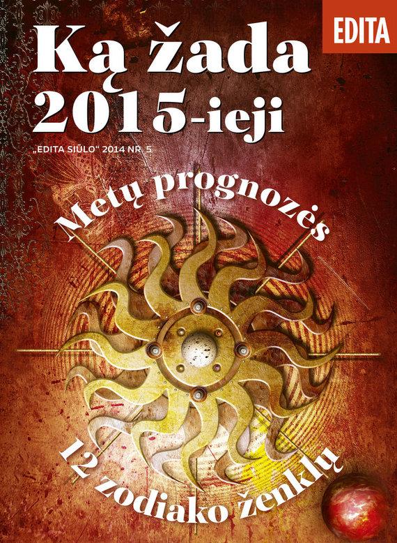 """Redakcijos archyvo nuotr./""""Editos"""" lapkričio mėnesio priedas – žurnalas """"Ką žada 2015-ieji?"""""""