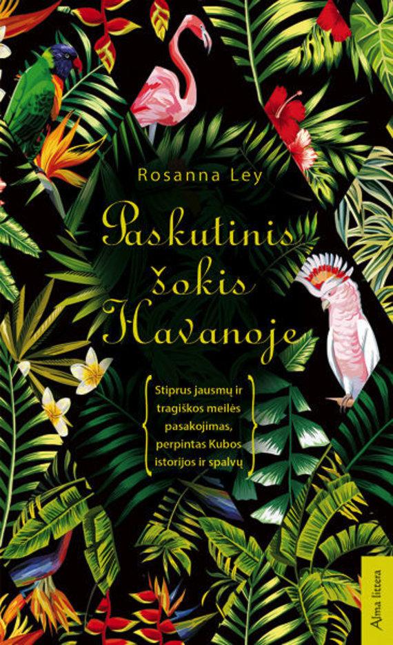 Knygos viršelis/Rosanna Ley – Paskutinis šokis Havanoje