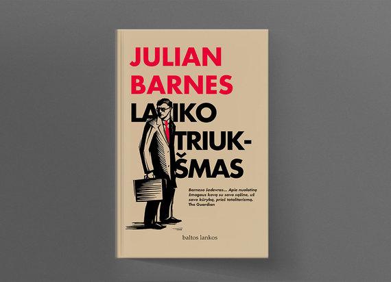 "15min nuotr./Julian Barnes ""Laiko triukšmas"""