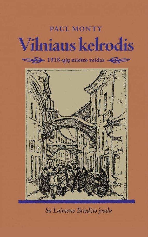 """Lrt.lt nuotr./Paul Monty """"Vilniaus kelrodis: 1918-ųjų miesto veidas"""""""