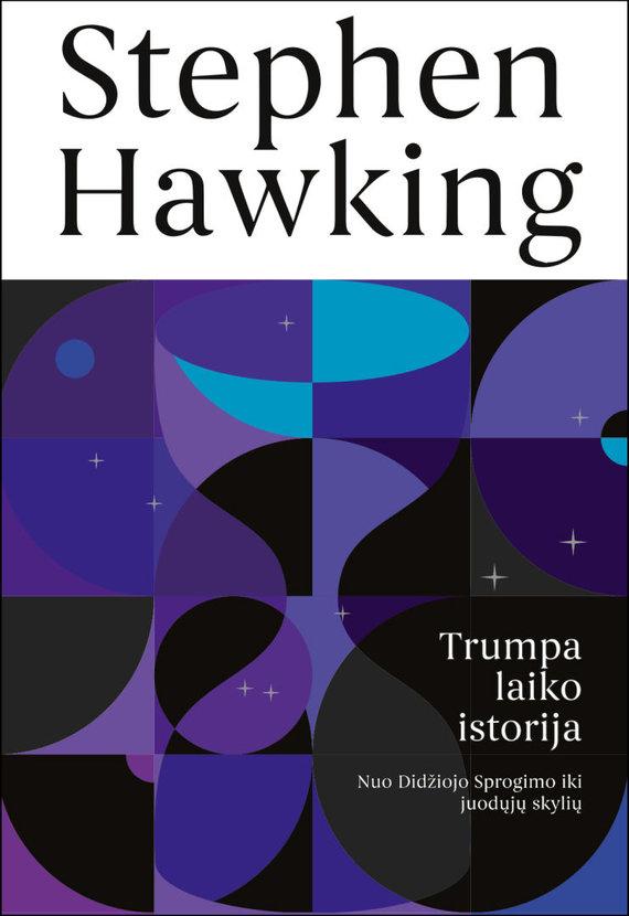 """Leidyklos """"Kitos knygos"""" nuotr./Stephenas Hawkingas """"Trumpa laiko istorija"""""""