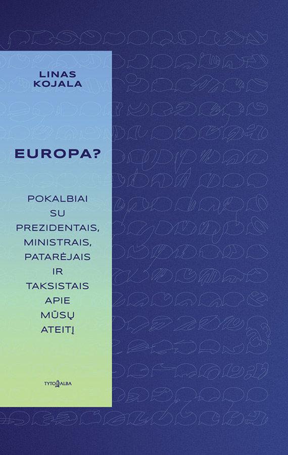 """Leidyklos """"Tyto alba"""" nuotr./Linas Kojala """"Europa"""""""