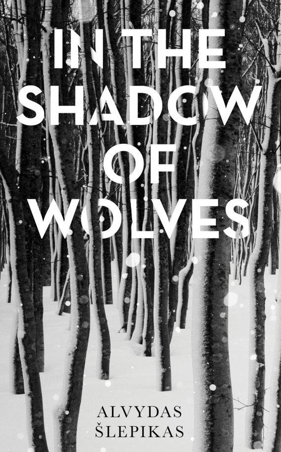"""Rūtos Statulevičiūtės-Kaučikienės nuotr./Alvydas Šlepikas """"In the shadow of wolves"""""""