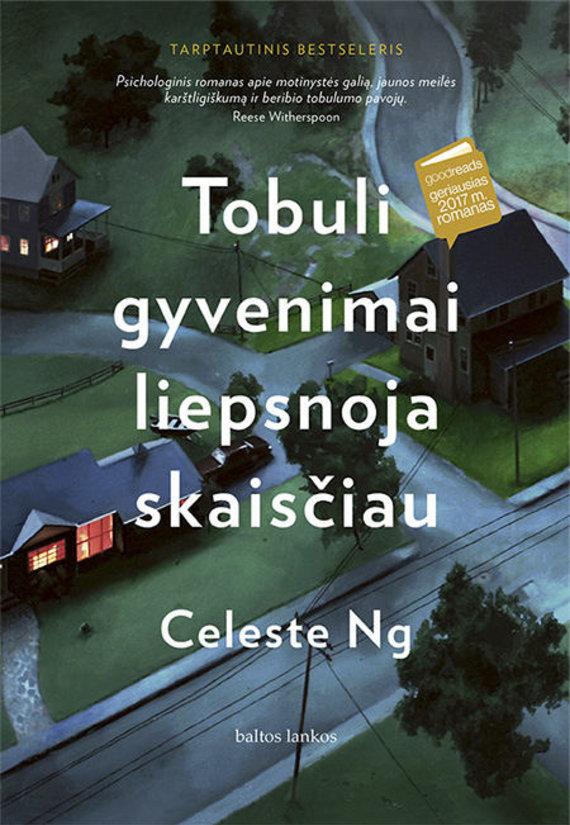"""Leidyklos """"Baltos lankos"""" nuotr./Celeste Ng """"Tobuli gyvenimai liepsnoja skaisčiau"""""""