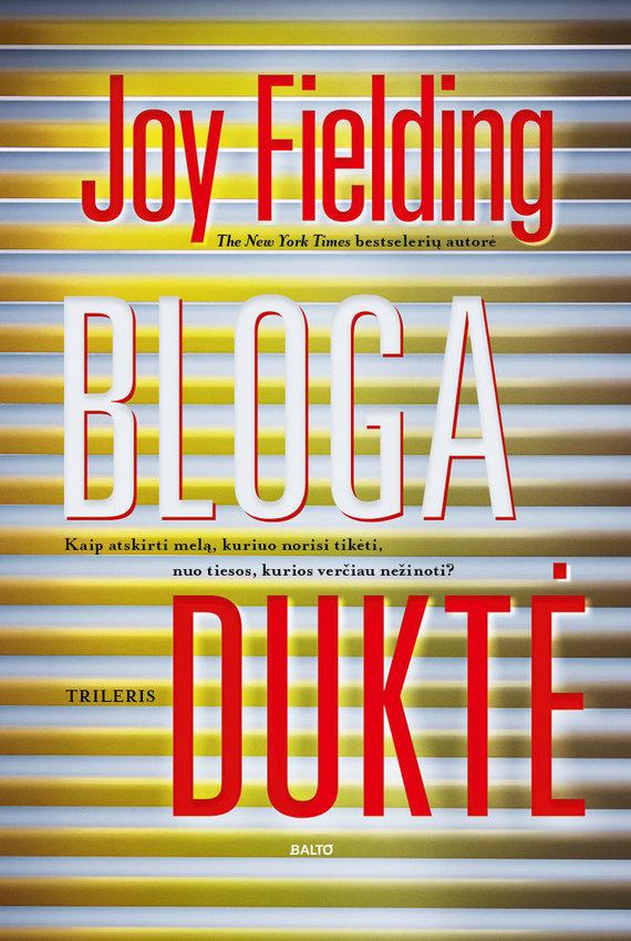 "Knygos viršelis/Joy Fielding ""Bloga duktė"""