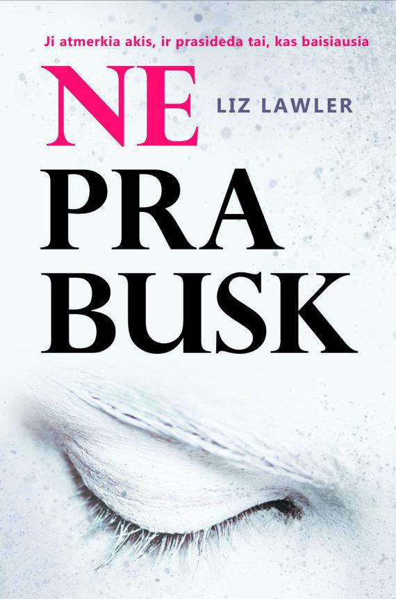 """Knygos viršelis/Liz Lawler trileris """"Neprabusk"""""""