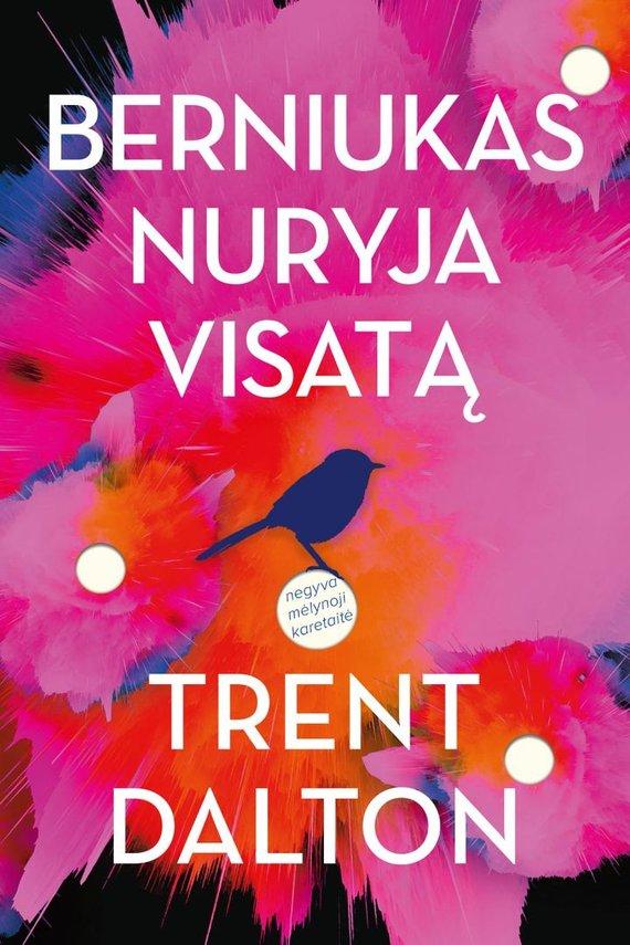 """Knygos viršelis/Trentas Daltonas """"Berniukas nuryja visatą"""""""