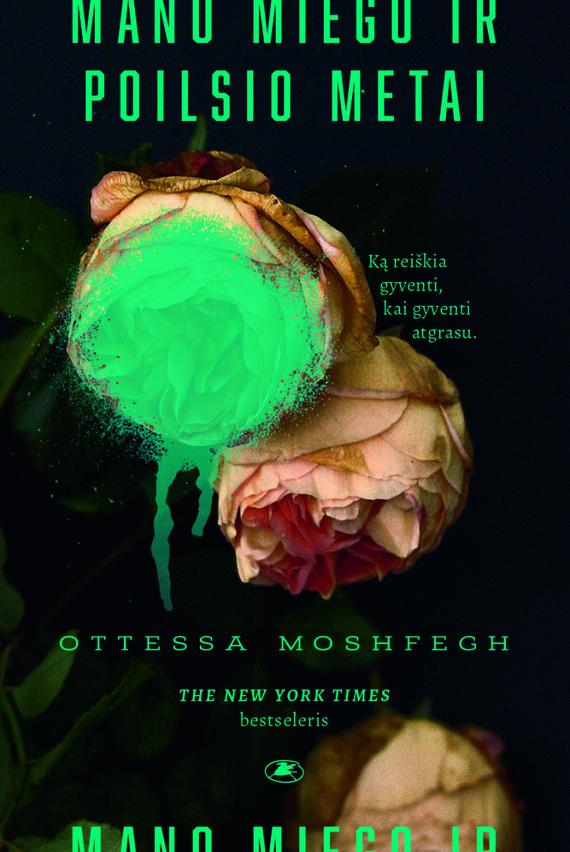 """Knygos viršelis/Ottessa Moshfegh """"Mano miego ir poilsio metai"""""""