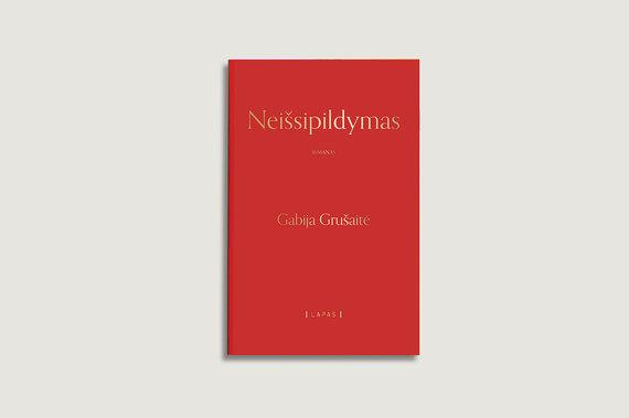 """Knygos viršelis/Gabija Grušaitė """"Neišsipildymas"""""""