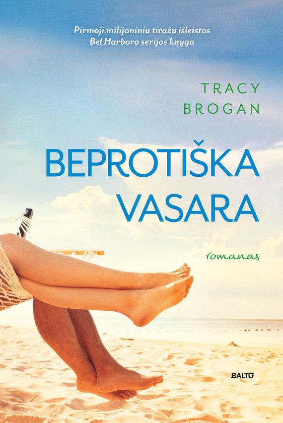 """BALTO leidybos namų nuotr./Tracy Brogan """"Beprotiška vasara"""""""