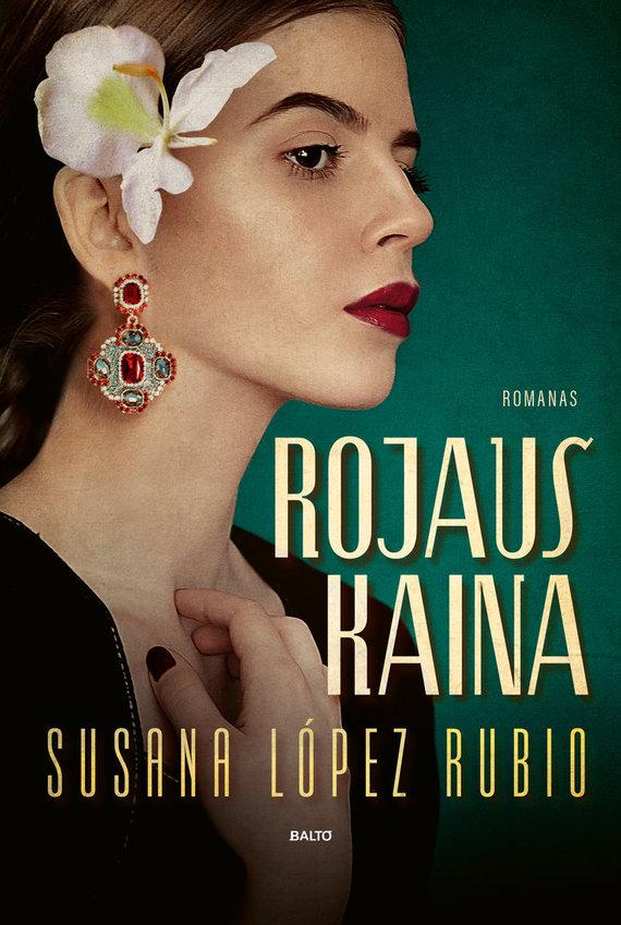 """BALTO leidybos namų nuotr./Susana López Rubio """"Rojaus kaina"""""""