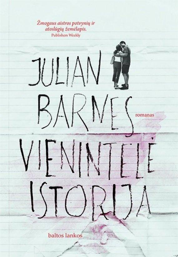 """Knygos viršelis/Julian Barnes """"Vienintelė istorija"""""""