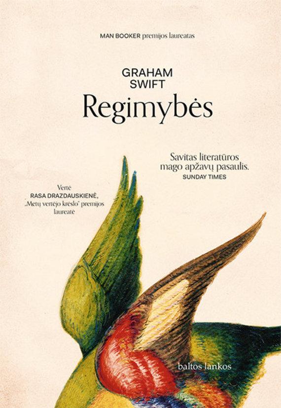 """Knygos viršelis/Graham Swift """"Regimybės"""""""