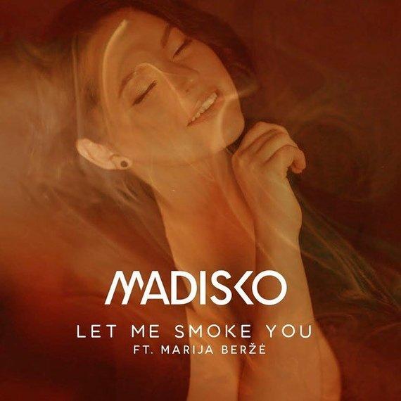 """Asmeninio albumo nuotr./Marija Beržė ir """"Madisko"""" – """"Let me smoke you"""""""
