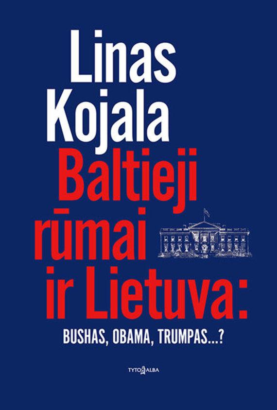 """""""Baltieji rūmai ir Lietuva"""""""