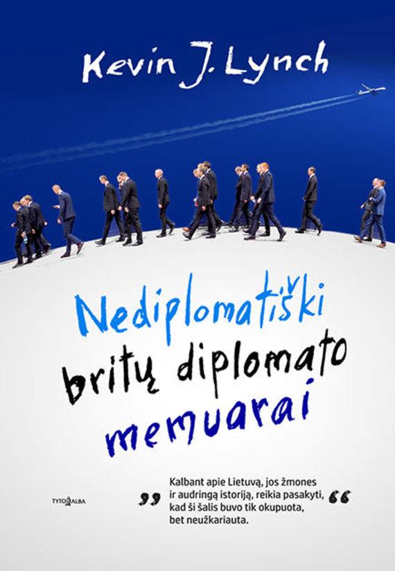 """""""Nediplomatiški britų diplomato užrašai"""""""