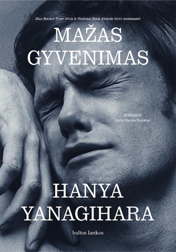 """Knygos viršelis/H.Yanagihara """"Mažas gyvenimas"""""""