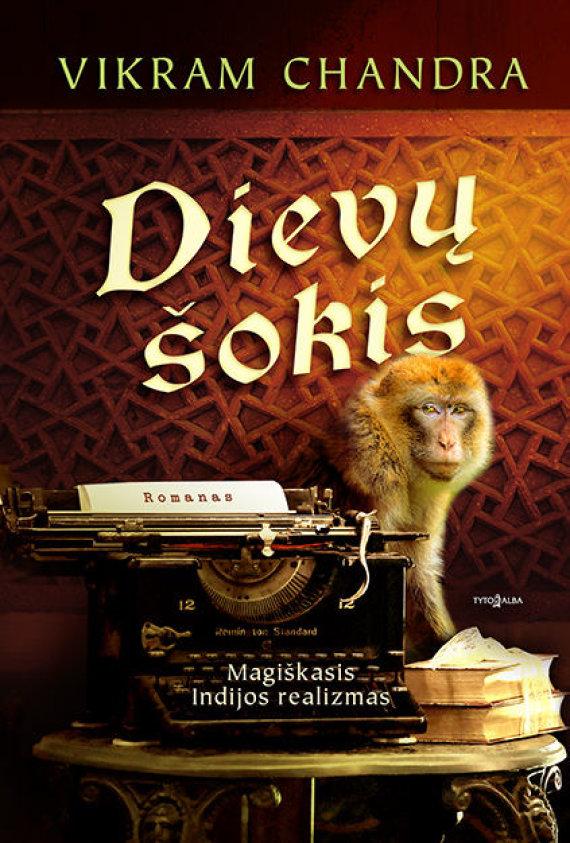 """Knygos viršelis/Vikram Chandra """"Dievų šokis"""""""