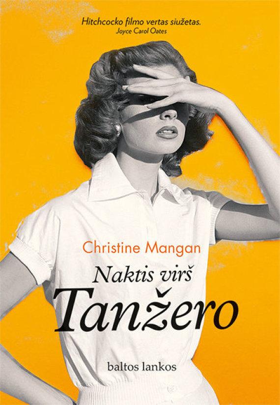"""Leidyklos """"Baltos lankos"""" nuotr./Christine Mangan """"Naktis virš Tanžero"""""""