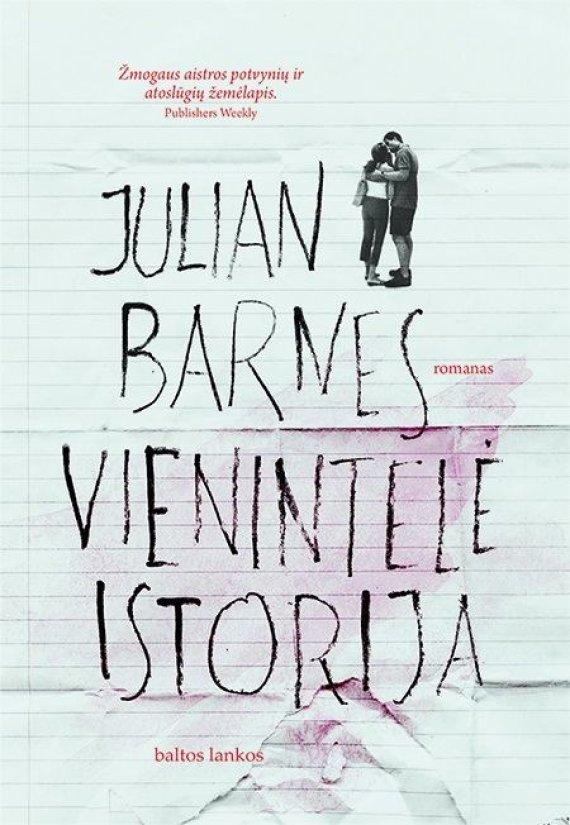 """Leidyklos """"Baltos lankos"""" nuotr./Julianas Barnesas """"Vienintelė istorija"""""""