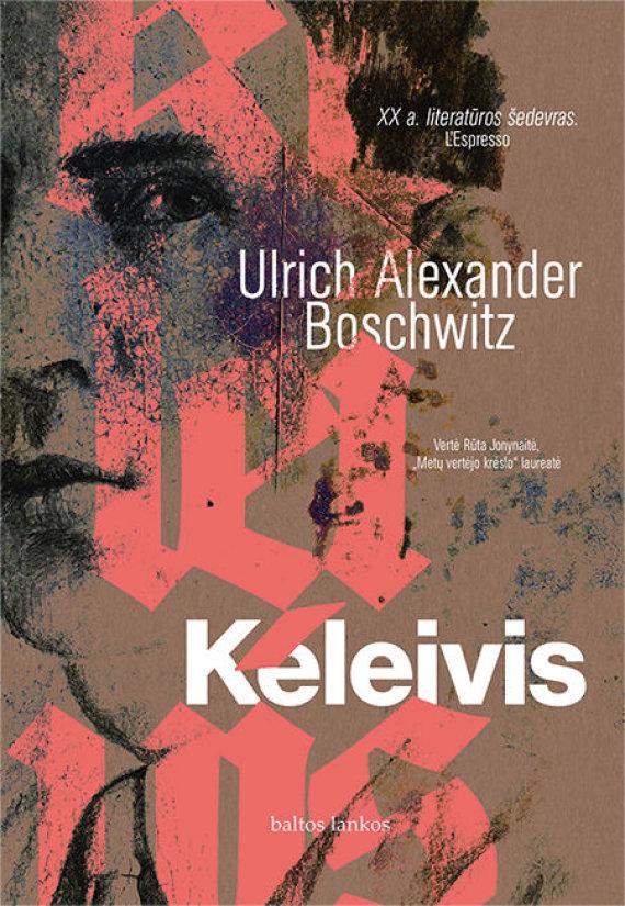 "Leidyklos ""Baltos lankos"" nuotr./Ulrichas Alexanderis Boschwitzas ""Keleivis"""