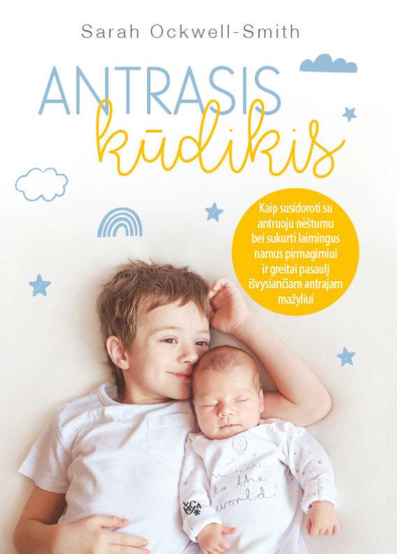"""Knygynų tinklo VAGA nuotr./Sarah Ockwell-Smith """"Antrasis kūdikis"""""""