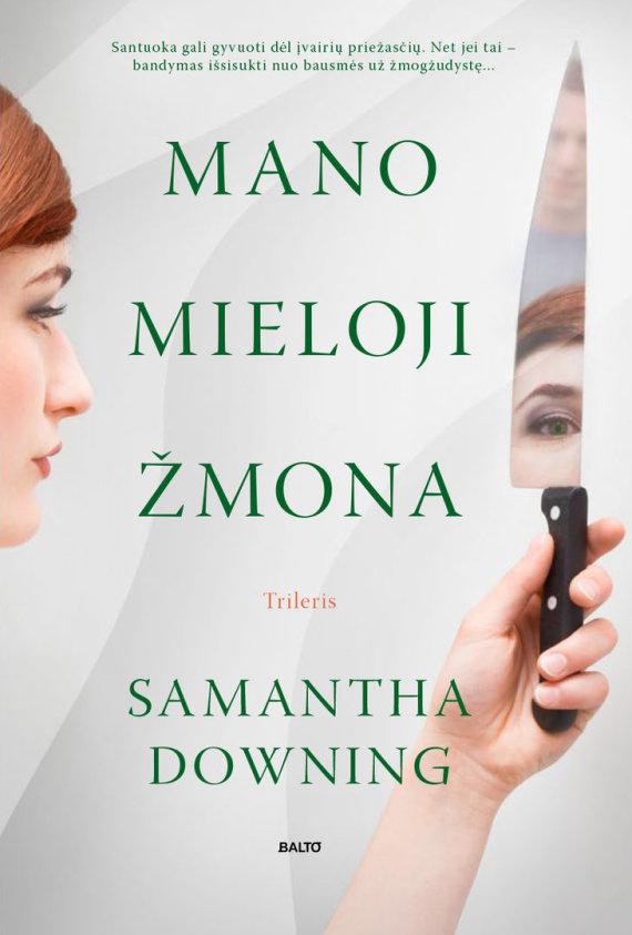 """BALTO leidybos namų nuotr./Samanthos Downing """"Mano mieloji žmona"""""""
