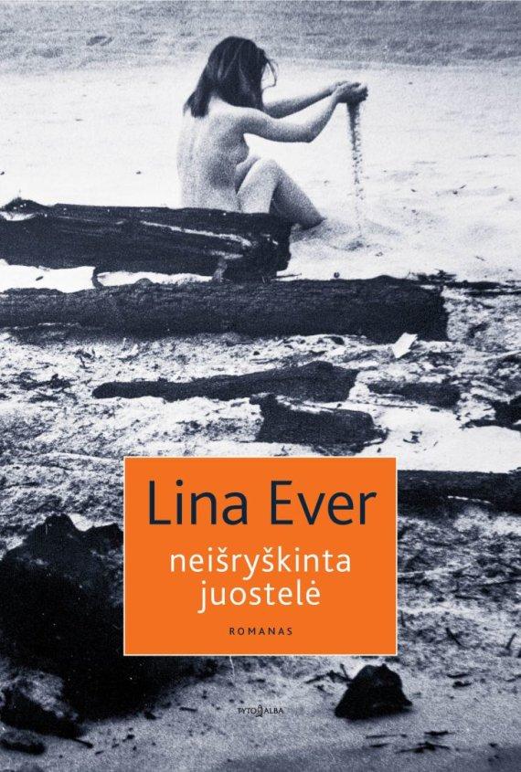 Knygos viršelis/Lina Ever – Neišryškinta juostelė