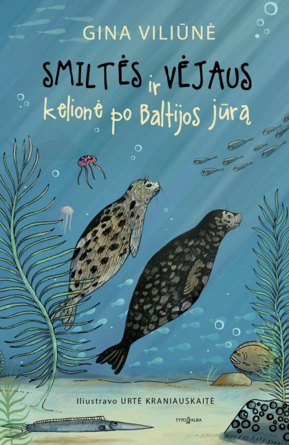 """Leidyklos """"Tyto alba"""" nuotr./Gina Viliūnė """"Smiltės ir Vėjaus kelionė po Baltijos jūra"""""""
