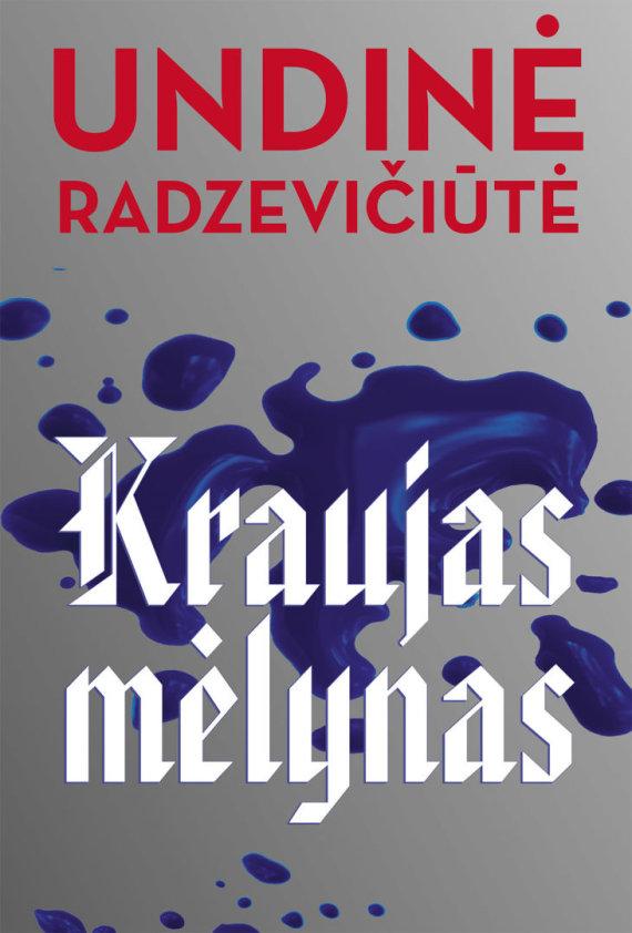 """Rašytojų sąjungos leidyklos nuotr./U.Radzevičiūtės knyga """"Kraujas mėlynas"""""""