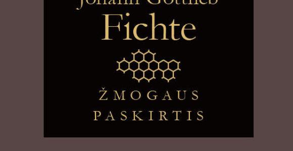 Žmogaus ir gamtos paskirtis J.G.Fichtės filosofijoje