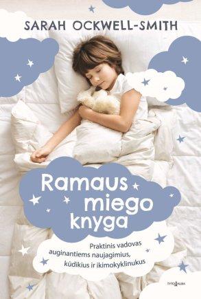 """Knygos viršelis/Knyga """"Ramaus miego knyga: praktinis vadovas auginantiems naujagimius, kūdikius ir ikimokyklinukus"""""""