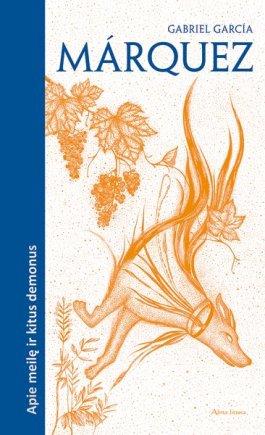 "Alma Littera iliustr./Gabrielio García Márquezo knyga ""Apie meilę ir kitus demonus"""