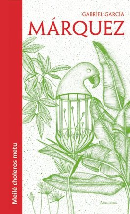 "Alma Littera iliustr./Gabrielio García Márquezo knyga ""Meilė choleros metu"""
