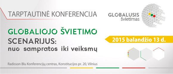 """Tarptautinė konferencija """"Globalaus švietimo scenarijus. Nuo sampratos iki veiksmų"""""""