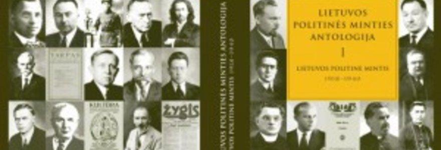 """Tarpukario politinės minties antologijos sudarytojai: """"Tarpukario lietuvių mąstytojai buvo modernūs ir sugebėjo išvengti negyvo akademiškumo"""""""