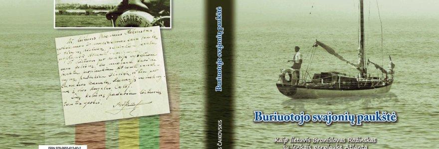 Klaipėdoje pristatoma knyga apie Bronislovo Rožinsko odisėją per Atlantą