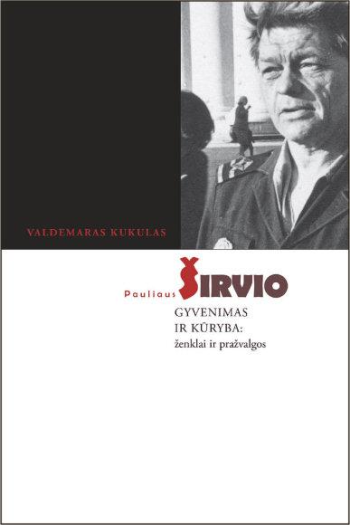 Valdemaras Kukulas, Pauliaus Širvio gyvenimas ir kūryba