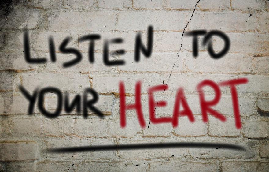 Klausykis širdies balso.